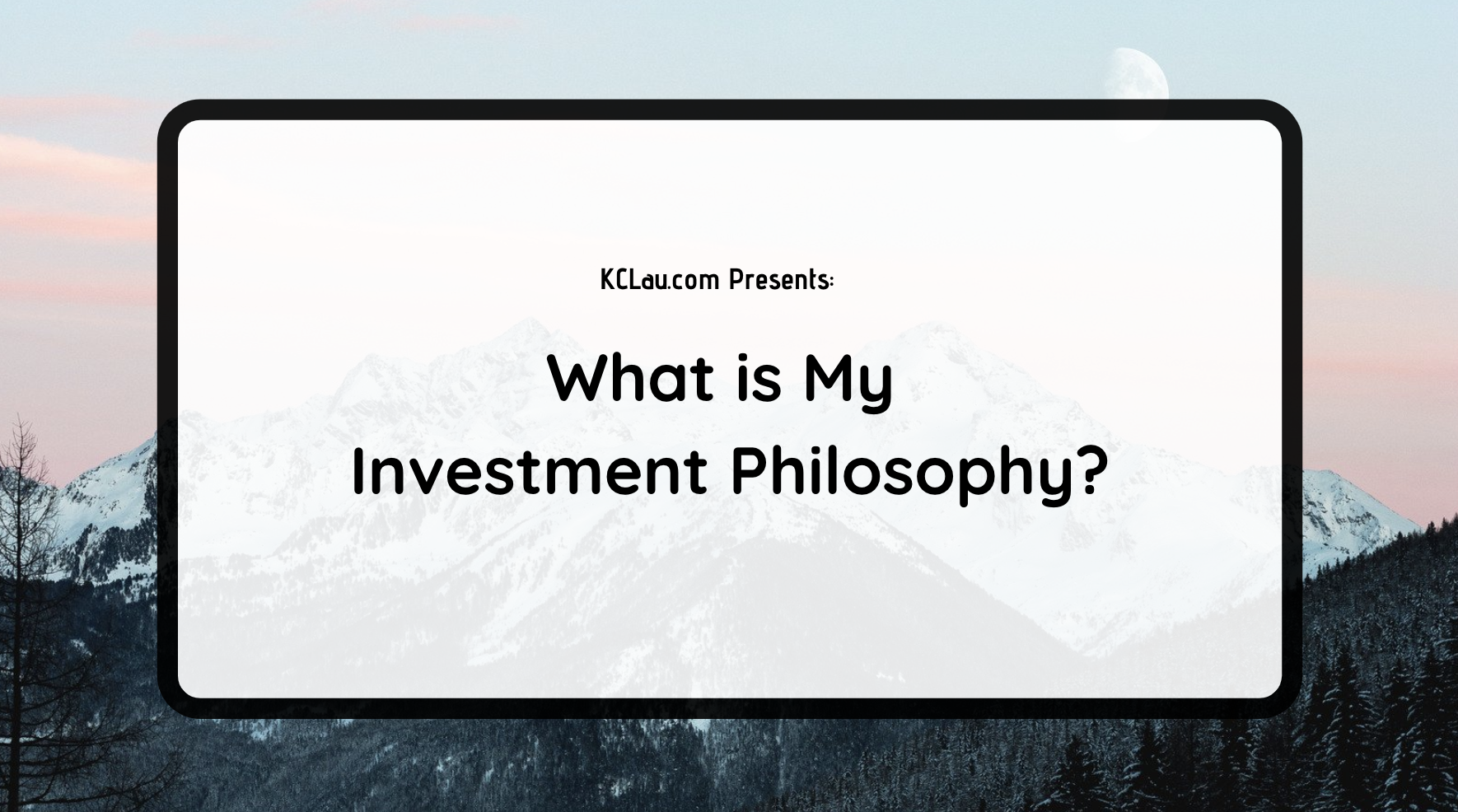 What is My Investment Philosophy?