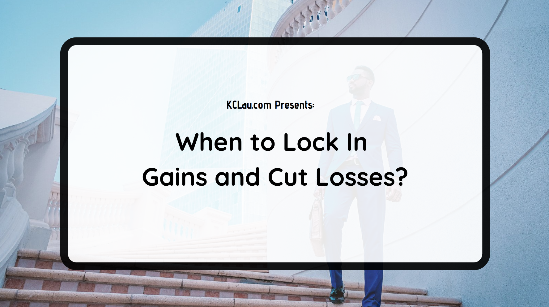 When to Lock in Gains and Cut Losses?