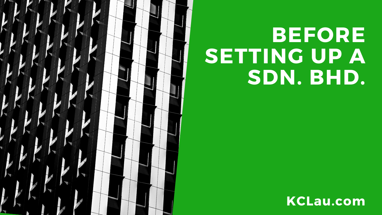 Six Things to Consider Before Setting up a Sdn Bhd