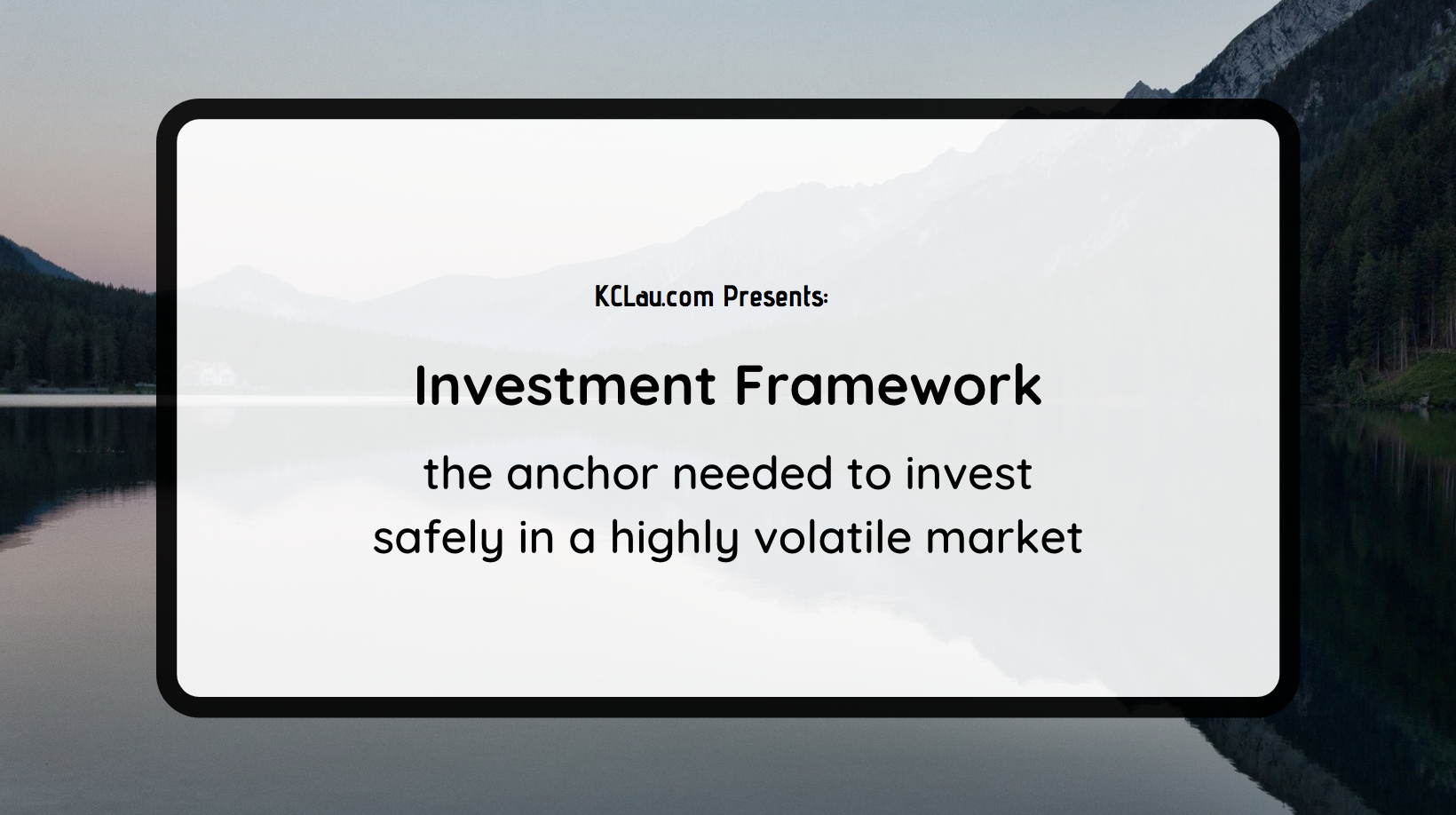 What is my Investment Framework?