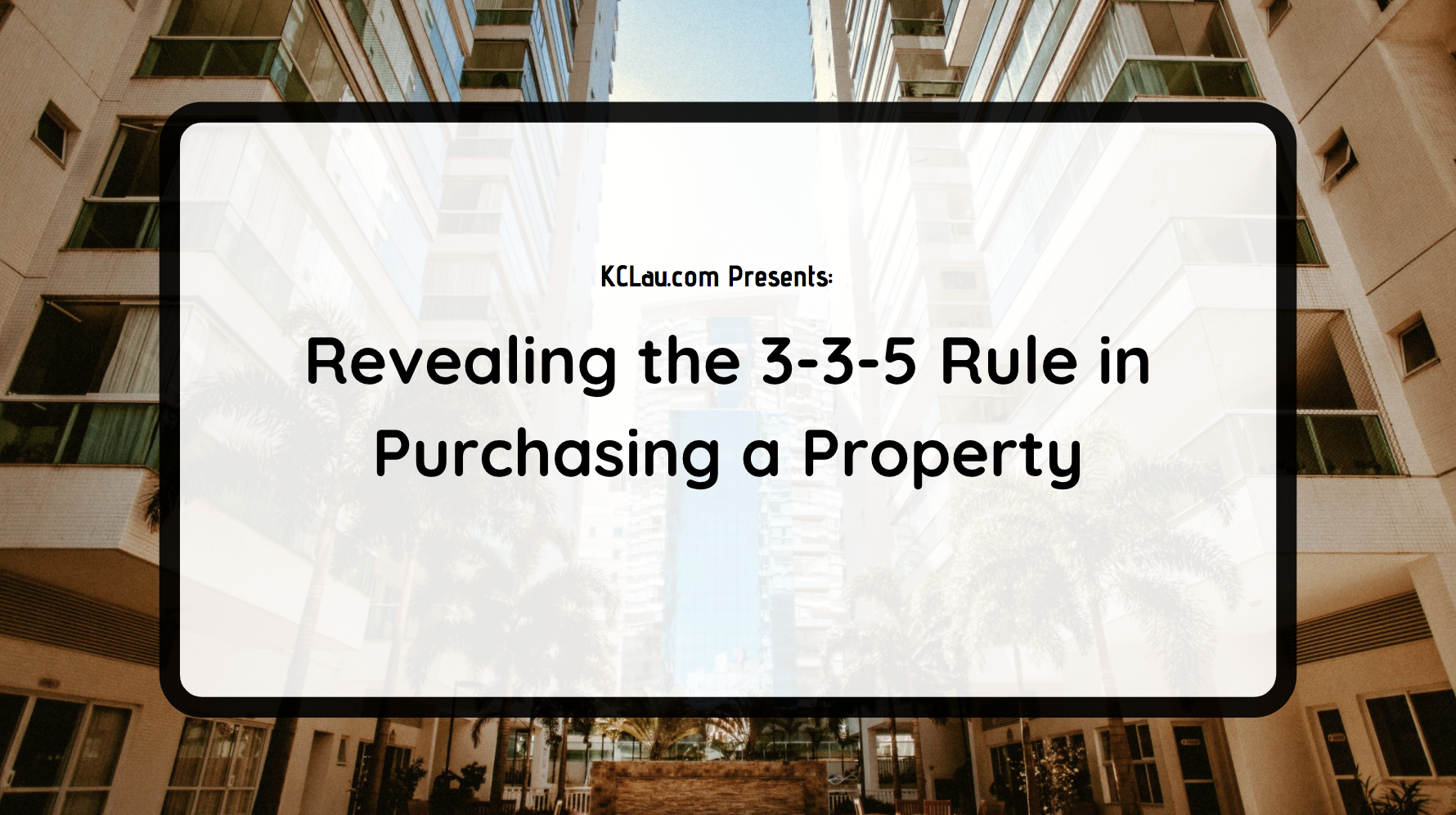 Revealing the 3-3-5 Rule in Purchasing a Property